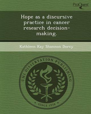 Hope as a Discursive Practice in Cancer Research Decision-Making (Paperback)