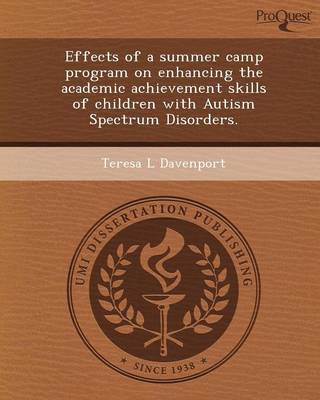 Effects of a Summer Camp Program on Enhancing the Academic Achievement Skills of Children with Autism Spectrum Disorders (Paperback)