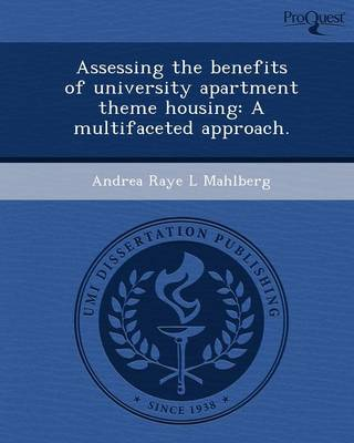 Assessing the Benefits of University Apartment Theme Housing: A Multifaceted Approach (Paperback)