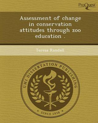 Assessment of Change in Conservation Attitudes Through Zoo Education (Paperback)