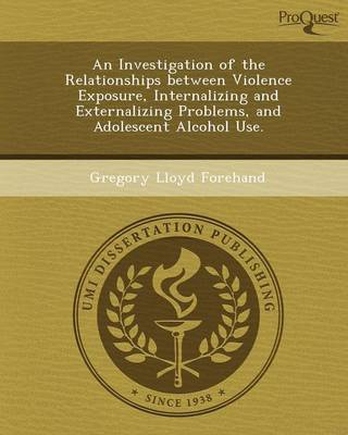 An Investigation of the Relationships Between Violence Exposure (Paperback)