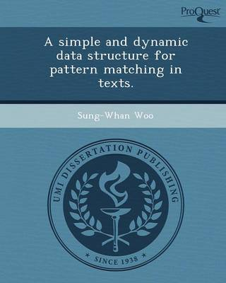 A Simple and Dynamic Data Structure for Pattern Matching in Texts (Paperback)