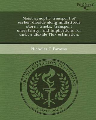 Moist Synoptic Transport of Carbon Dioxide Along Midlatitude Storm Tracks (Paperback)