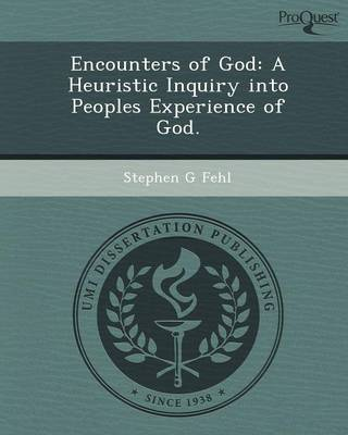 Encounters of God: A Heuristic Inquiry Into Peoples Experience of God (Paperback)