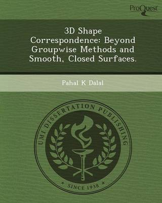 3D Shape Correspondence: Beyond GroupWise Methods and Smooth (Paperback)