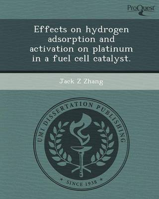 Effects on Hydrogen Adsorption and Activation on Platinum in a Fuel Cell Catalyst (Paperback)