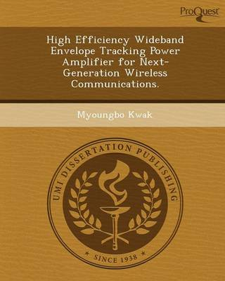 High Efficiency Wideband Envelope Tracking Power Amplifier for Next-Generation Wireless Communications (Paperback)