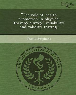 The Role of Health Promotion in Physical Therapy Survey Reliability and Validity Testing (Paperback)