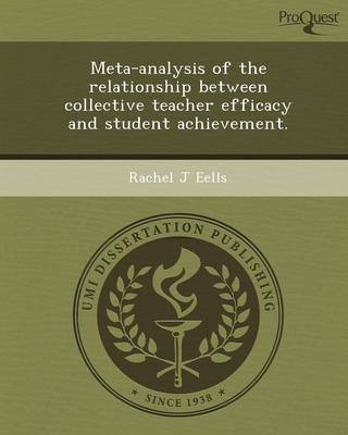 Meta-Analysis of the Relationship Between Collective Teacher Efficacy and Student Achievement (Paperback)