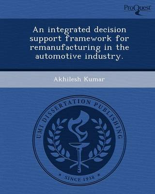 An Integrated Decision Support Framework for Remanufacturing in the Automotive Industry (Paperback)