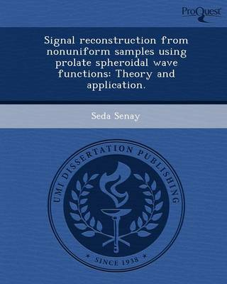 Signal Reconstruction from Nonuniform Samples Using Prolate Spheroidal Wave Functions: Theory and Application (Paperback)