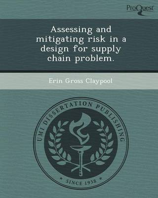 Assessing and Mitigating Risk in a Design for Supply Chain Problem (Paperback)