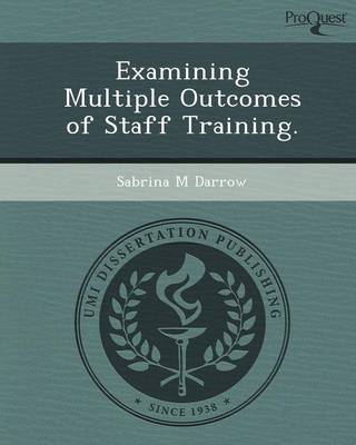 Examining Multiple Outcomes of Staff Training (Paperback)