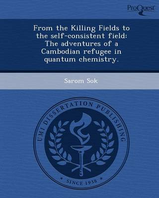 From the Killing Fields to the Self-Consistent Field: The Adventures of a Cambodian Refugee in Quantum Chemistry (Paperback)