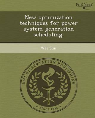 New Optimization Techniques for Power System Generation Scheduling (Paperback)