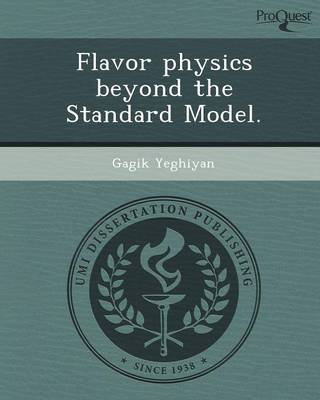 Flavor Physics Beyond the Standard Model (Paperback)
