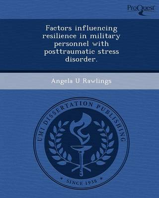 Factors Influencing Resilience in Military Personnel with Posttraumatic Stress Disorder (Paperback)