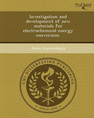 Investigation and Development of New Materials for Electrochemical Energy Conversion (Paperback)