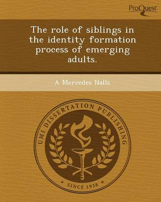 The Role of Siblings in the Identity Formation Process of Emerging Adults (Paperback)