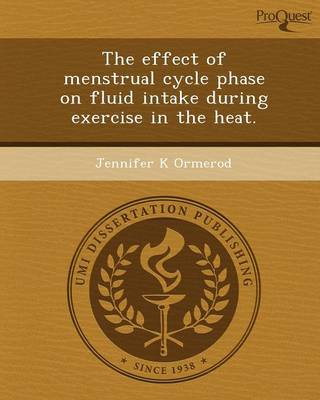 The Effect of Menstrual Cycle Phase on Fluid Intake During Exercise in the Heat (Paperback)