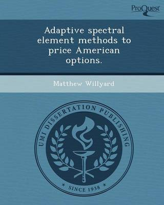Adaptive Spectral Element Methods to Price American Options (Paperback)