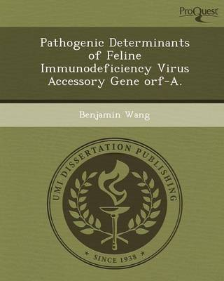 Pathogenic Determinants of Feline Immunodeficiency Virus Accessory Gene Orf-A (Paperback)
