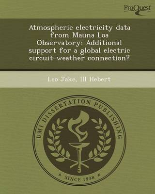 Atmospheric Electricity Data from Mauna Loa Observatory: Additional Support for a Global Electric Circuit-Weather Connection? (Paperback)