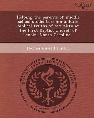 Helping the Parents of Middle School Students Communicate Biblical Truths of Sexuality at the First Baptist Church of Lenoir (Paperback)