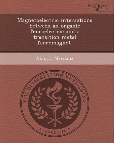 Magnetoelectric Interactions Between an Organic Ferroelectric and a Transition Metal Ferromagnet. (Paperback)