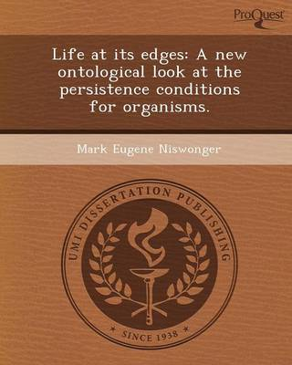 Life at Its Edges: A New Ontological Look at the Persistence Conditions for Organisms (Paperback)