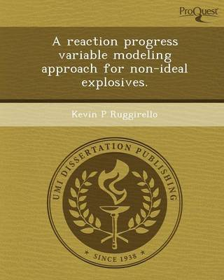 A Reaction Progress Variable Modeling Approach for Non-Ideal Explosives (Paperback)