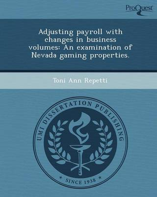 Adjusting Payroll with Changes in Business Volumes: An Examination of Nevada Gaming Properties (Paperback)