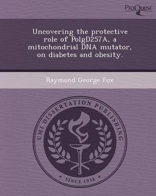 Uncovering the Protective Role of Polgd257a (Paperback)