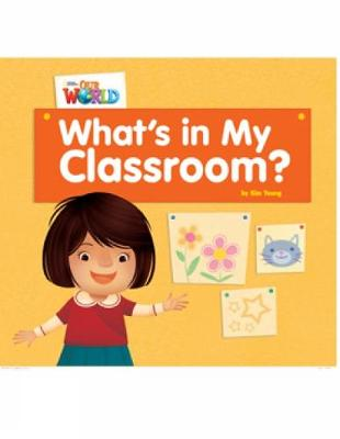 Our World Readers: What's in My Classroom?: British English (Pamphlet)