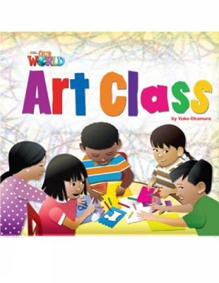Our World Readers: Art Class: British English (Pamphlet)