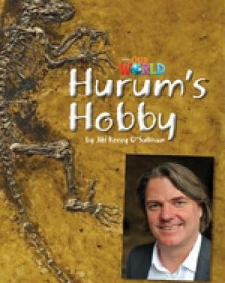 Our World Readers: Hurum's Hobby: British English (Pamphlet)
