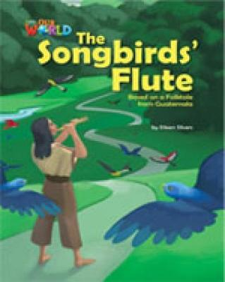 Our World Readers: The Songbirds' Flute: British English (Pamphlet)