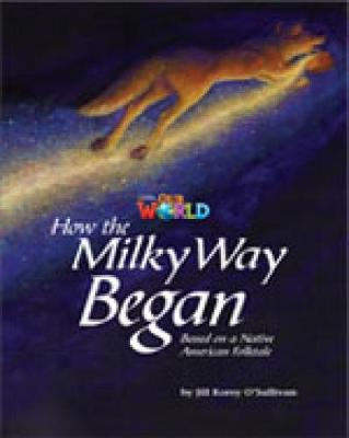 Our World Readers: How the Milky Way Began: British English (Pamphlet)