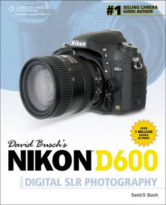 David Busch's Nikon D600 Guide to Digital SLR Photography (Paperback)