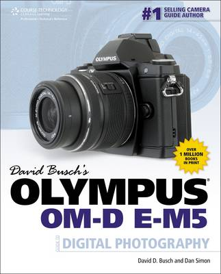 David Busch's Olympus OM-D E-M5 Guide to Digital Photography (Paperback)