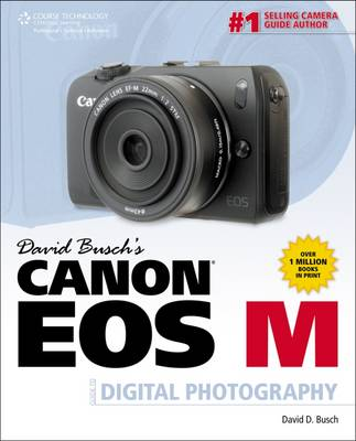 David Busch's Canon EOS-M Guide to Digital Photography (Paperback)
