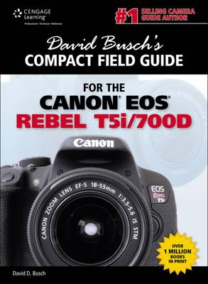 David Busch's Compact Field Guide for the Canon EOS Rebel T5i/700D (Spiral bound)