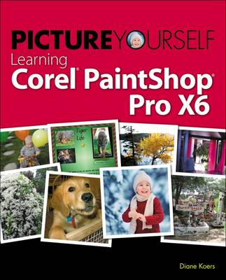 picture yourself learning corel paintshop pro x6 by diane koers waterstones. Black Bedroom Furniture Sets. Home Design Ideas