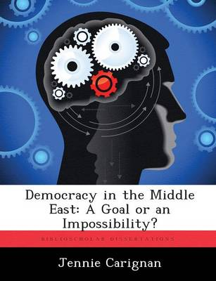 Democracy in the Middle East: A Goal or an Impossibility? (Paperback)