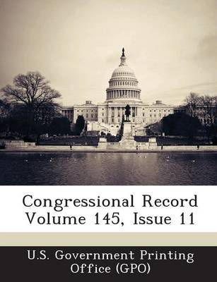 Congressional Record Volume 145, Issue 11 (Paperback)