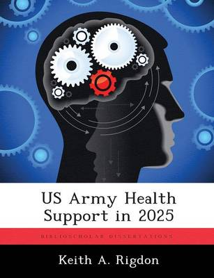 US Army Health Support in 2025 (Paperback)