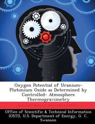Oxygen Potential of Uranium-Plutonium Oxide as Determined by Controlled- Atmosphere Thermogravimetry (Paperback)