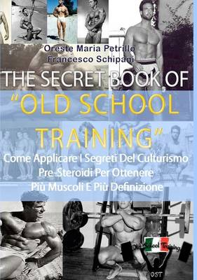 The Secret Book of Old School Training (Paperback)