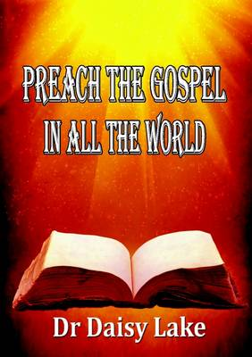 Preach the Gospel in All the World (Paperback)