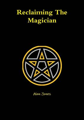 Reclaiming the Magician (Paperback)